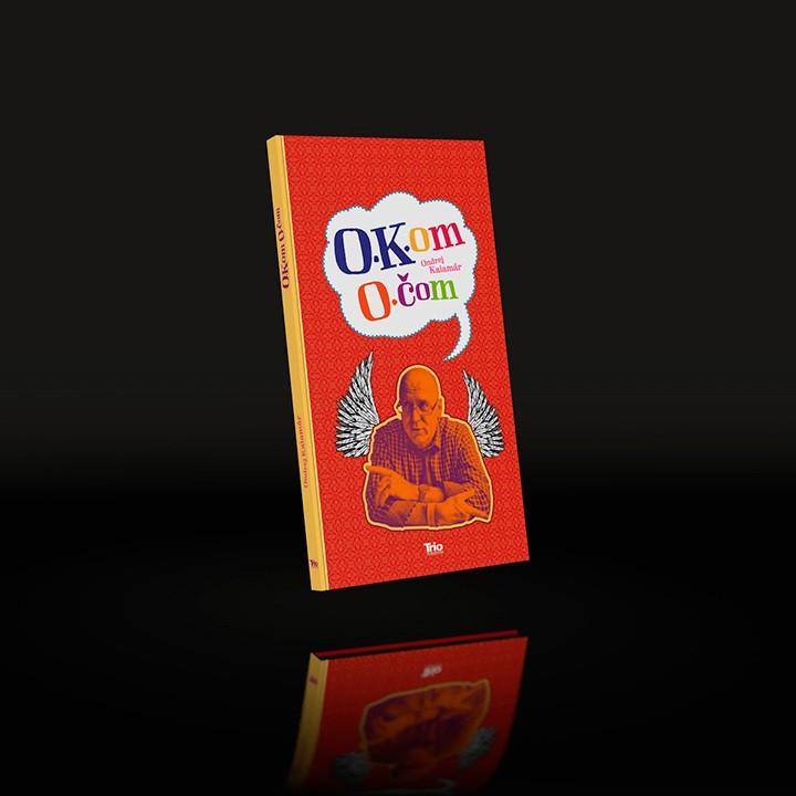 Ondrej Kalamár<br>&#8220;O•K•om O•čom&#8221;